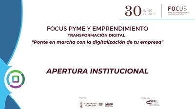 """APERTURA INSTITUCIONAL  Focus Pyme y Emprendimiento """"Ponte en marcha con la digitalización de tu empresa"""