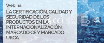 Webinar: La certificación, calidad y seguridad de los productos en la internacionalización