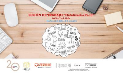 Sesión de trabajo  CATALIZADOR,          SOMA Tech Hub