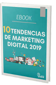 Ebook Gratuito 10 Tendencias Marketing Digital 2019