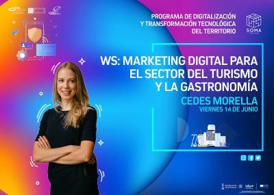 WS: Marketing digital para el sector del turismo y la gastronomía. Morella