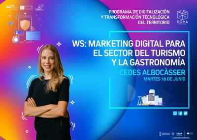 WS: Marketing digital para el sector del turismo y la gastronomía. Albocàsser