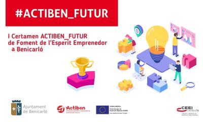 I Certamen ACTIBEN_FUTUR de Foment de l'Esperit Emprenedor en Benicarló