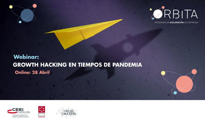 """Invitación Webinar: """"Growth Hacking en tiempos de pandemia"""", martes 28 abril."""