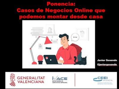 Ponencia sobre ejemplos y casos de negocios online que podemos montar desde casa