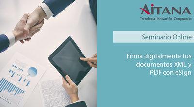 Webinar Firma digitalmente tus documentos XML y PDF con eSign