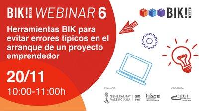 """BIk Webinar 6: """"Herramientas BIK para evitar errores típicos en el arranque de un proyecto emprendedor"""""""