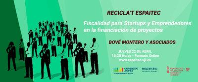 Recicla't Espaitec: Sesión sobre Fiscalidad para Startups y Emprendedores en la financiación de proyectos